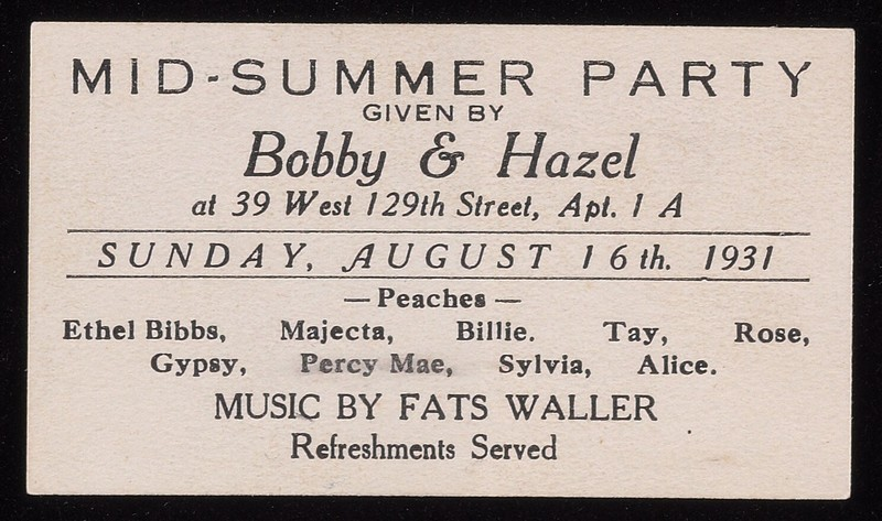 """""""Mid-summer Party Given By Bobby & Hazel at 39 West 129th Street, Apt. 1 A Sunday, August 16th. 1931"""" List of names Music by Fats Waller and Refreshments"""