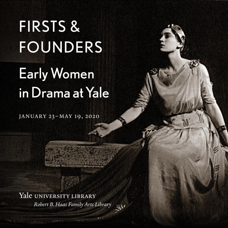 Image of Virginia Lee Comer with text overlay: Firsts & Founders Early Women in Drama at Yale January 23 - May 19, 2020 Yale University Robert B. Haas Family Arts Library